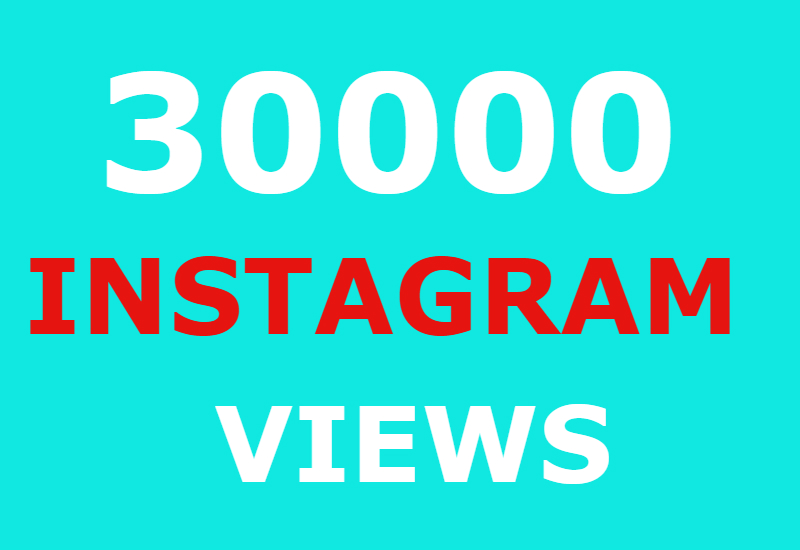30000 instagram views and 1000 instagram likes