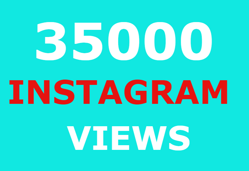 35000 instagram views and 2000 instagram likes