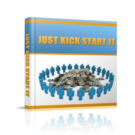 give you Just Kick Start It eBook