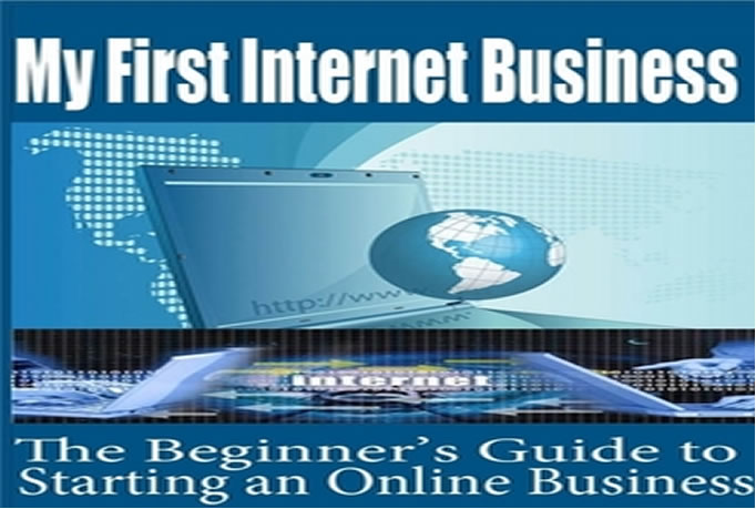 send you eBook on How To Get Your First Internet Business