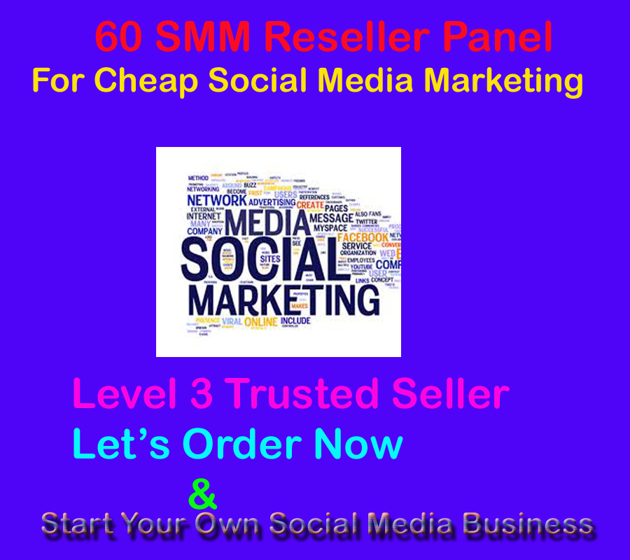 60 SMM Reseller Panels for Earn Money Online