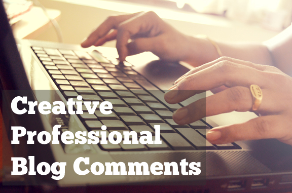 leave 10 REAL blog comments that are thoughtful and creative