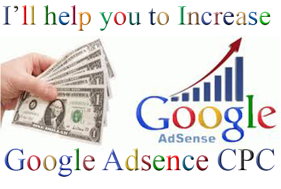 give tips to increase google adsence CPC