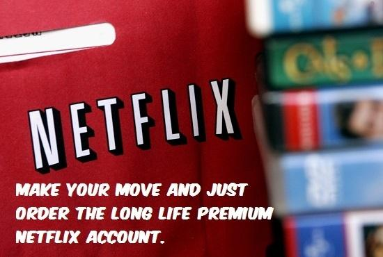 give you Netflix Long Life Working Premium Account Only