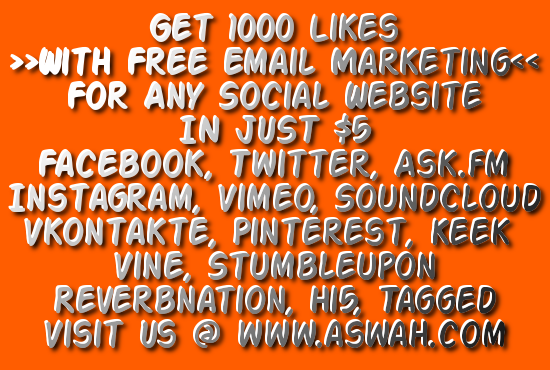 give you 1000 likes for any social site