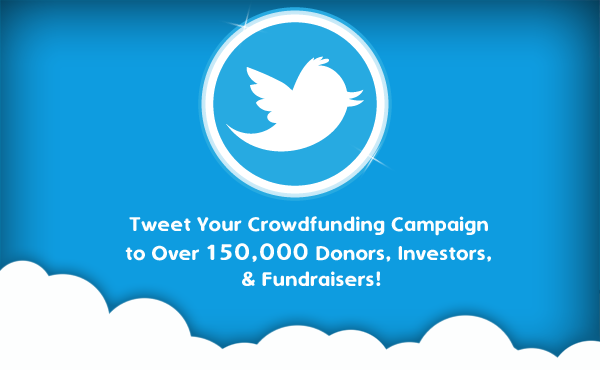 tweet your fundraising campaign to 150,000 donors and investors