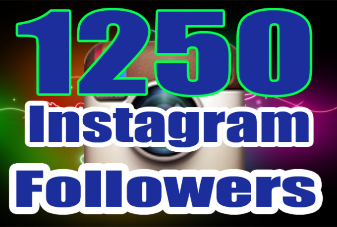 give you 1250 followers on Instagram