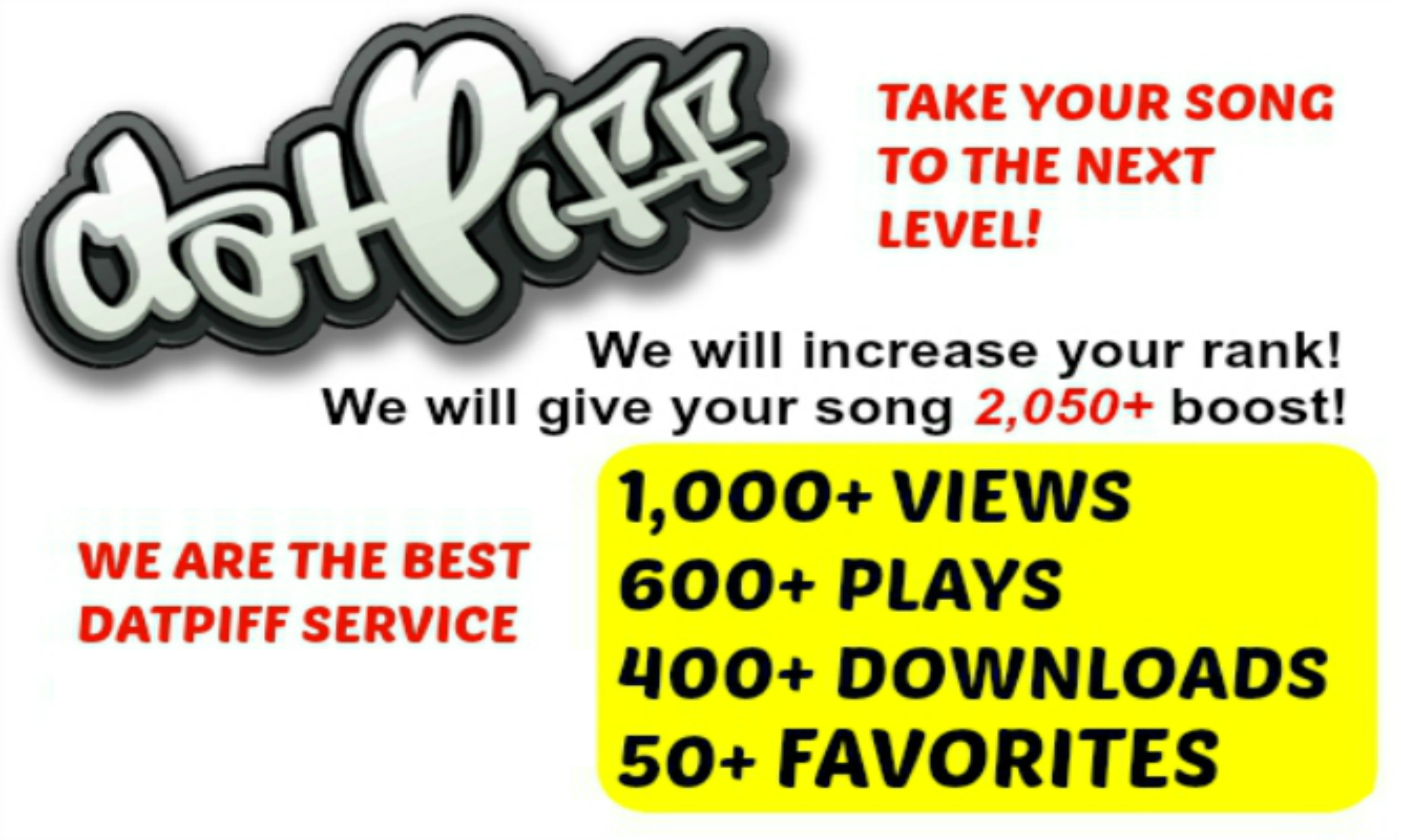 give Datpiff 1000+ Views, 600+ Plays, 400+ Downloads, 50+ Favorites