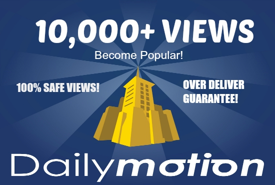 deliver over 10,000+ Dailymotion Views To Any Video