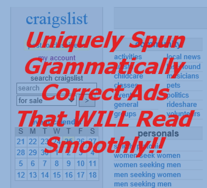 create 30 completely unique Craigslist/Classified ads or articles using your copy. $5 for each 500 characters. Grammatically correct spins.