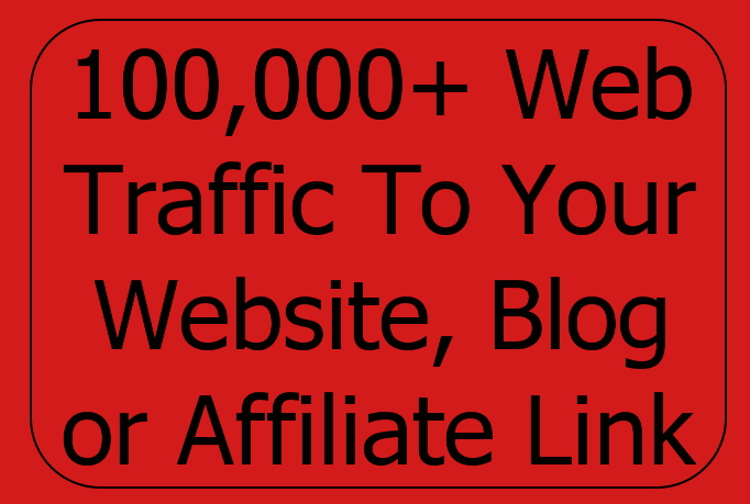 drive 100,000 real human traffic to your blog website affiliate link