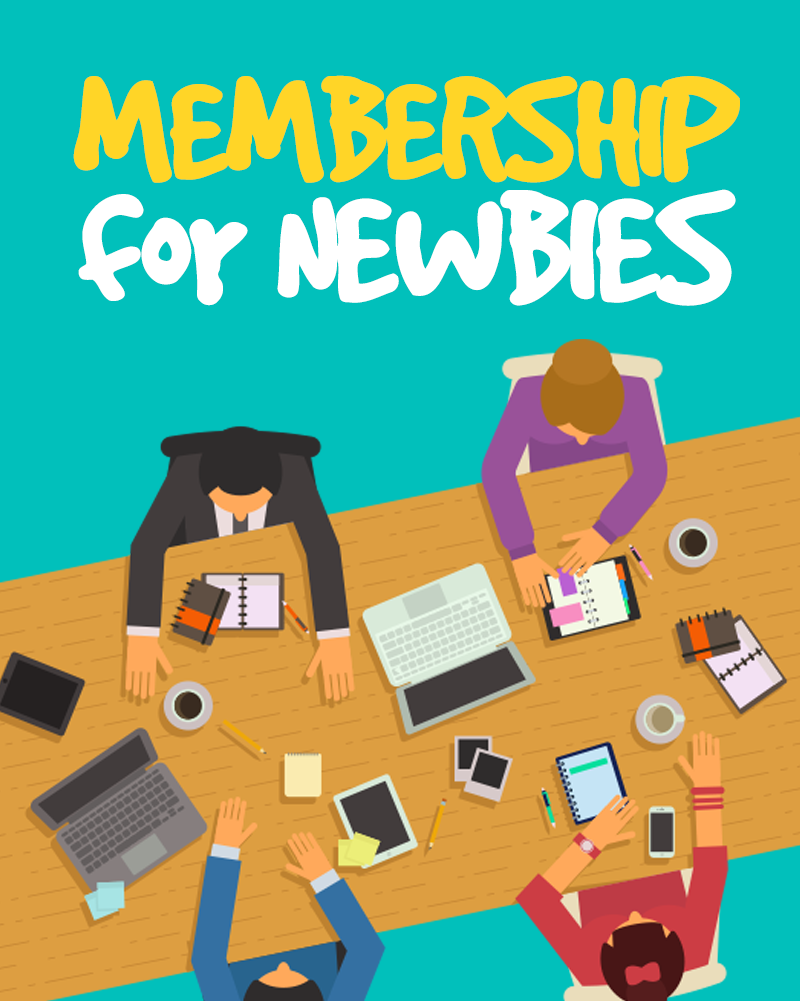 send to you Ebook named Membership For Newbies