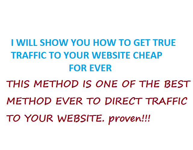show you how to get true TRAFFIC to you website cheap for ever