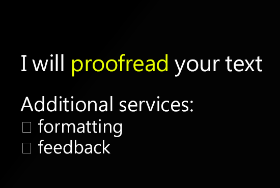 proofread your text.