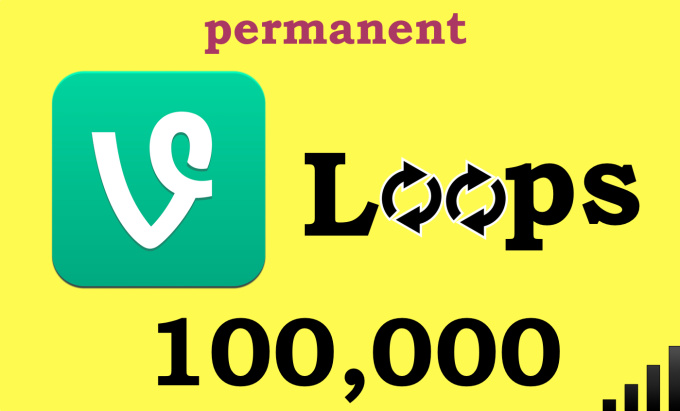 load 100k loops on your Vine video