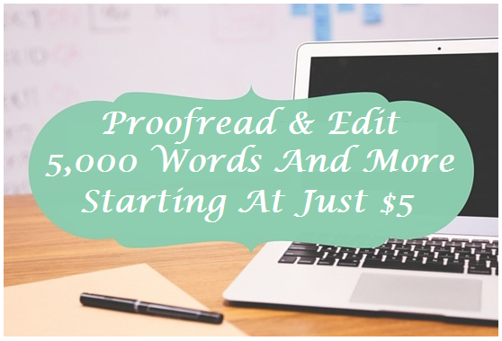 Proofread and Edit Starting at 5,000 words +