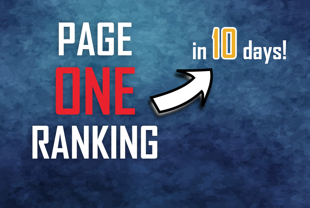 Get you Page 1 (ONE) ranking in 10-15 days!