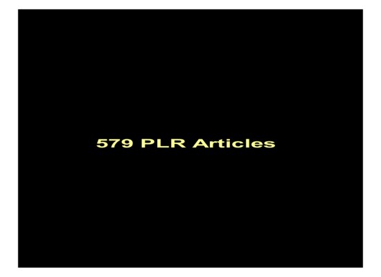 give 579 PLR Articles