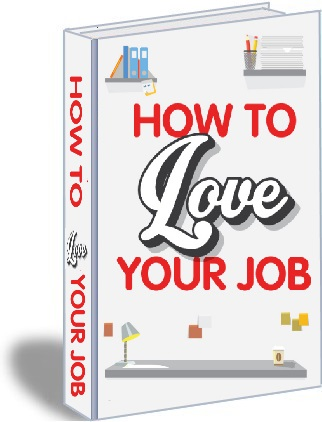 "Send You eBook About ""How To Love Your Job"""