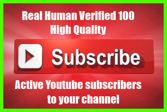 Get You Real Permanent & Active Human verified 100 + Youtube subscribers to your channel only.
