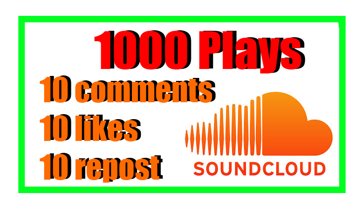 get you 1000 soundcloud plays and 10 comments and 10 likes 10 repost.