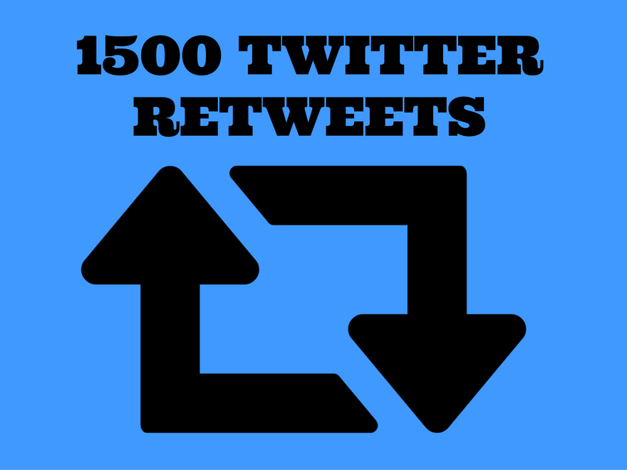 provide 1500 Twitter retweets and 1500 likes