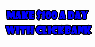 show you how to make $100+ EVERYDAY with Clickbank