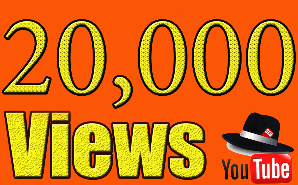 Add 20,000 guaranteed Youtube Views On Any Video