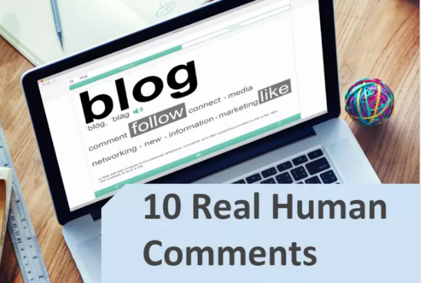 get your blog post 10 real human comments