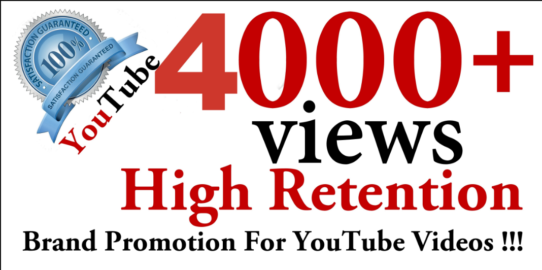 bring 4000 High Quality Youtube Views to your Channel