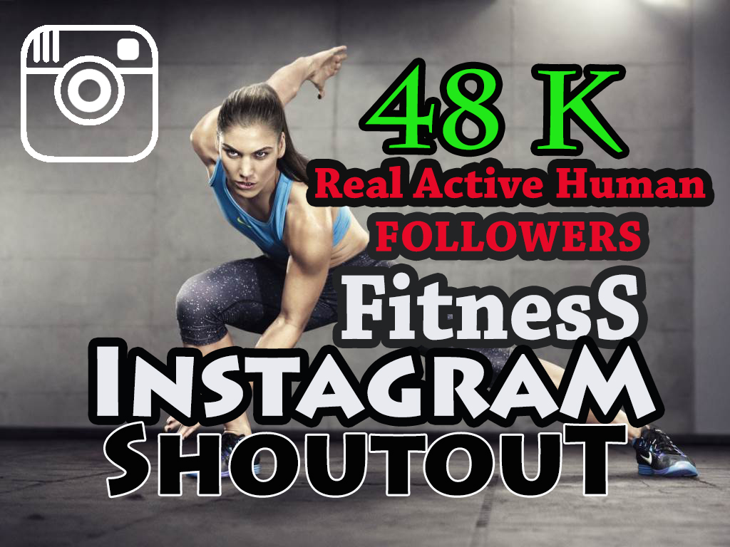 give you a Instagram Shoutout on my 48 K fitness Account