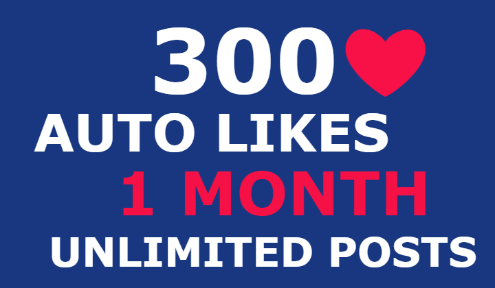 300 instagram auto likes for 1 month (unlimited posts)