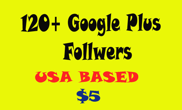 Add 120+ USA Based Google Plus Followers To Your Account