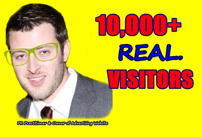 Give you 10,000 Real/Human/Unique Visitors safely.