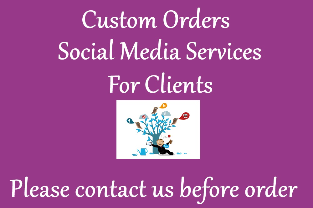Custom Orders OR Any Social Media Services For Clients