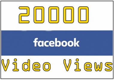 give 20,000 20k facebook video views
