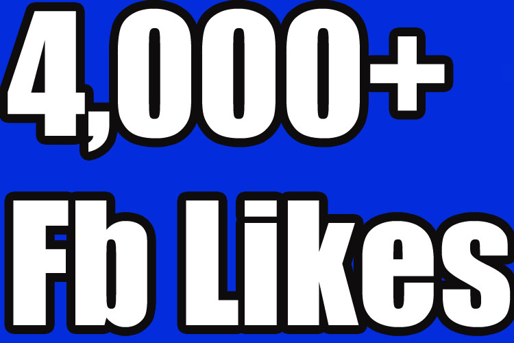 Fast 4000+ Facebook likes to Boost Your Popularity