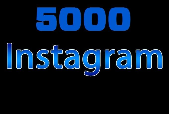 give 5000 instagram followers and 5000 instagram likes