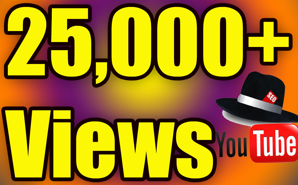 give you 25000 YouTube views