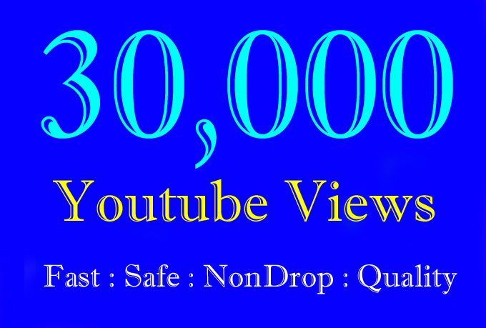 30K or 30000 YouTube Views with High Quality, Non Drop, Fast and Safe