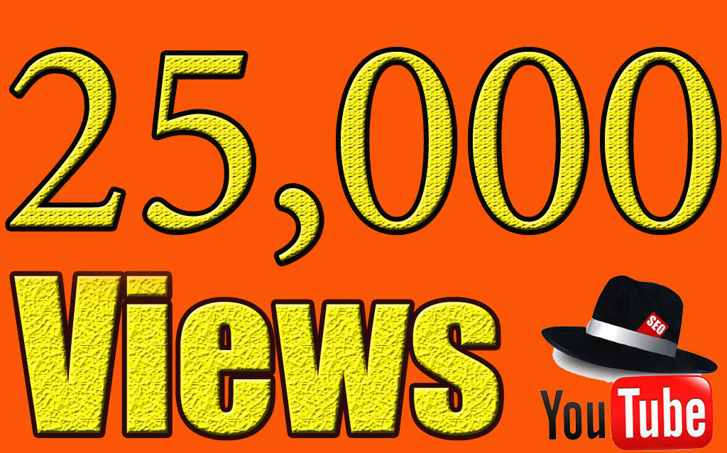 Give You High Quality 25,000YOUTUBE views