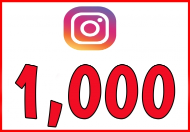 1000 instagram followers and 1000 post likes