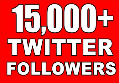 give 15000 twitter followers