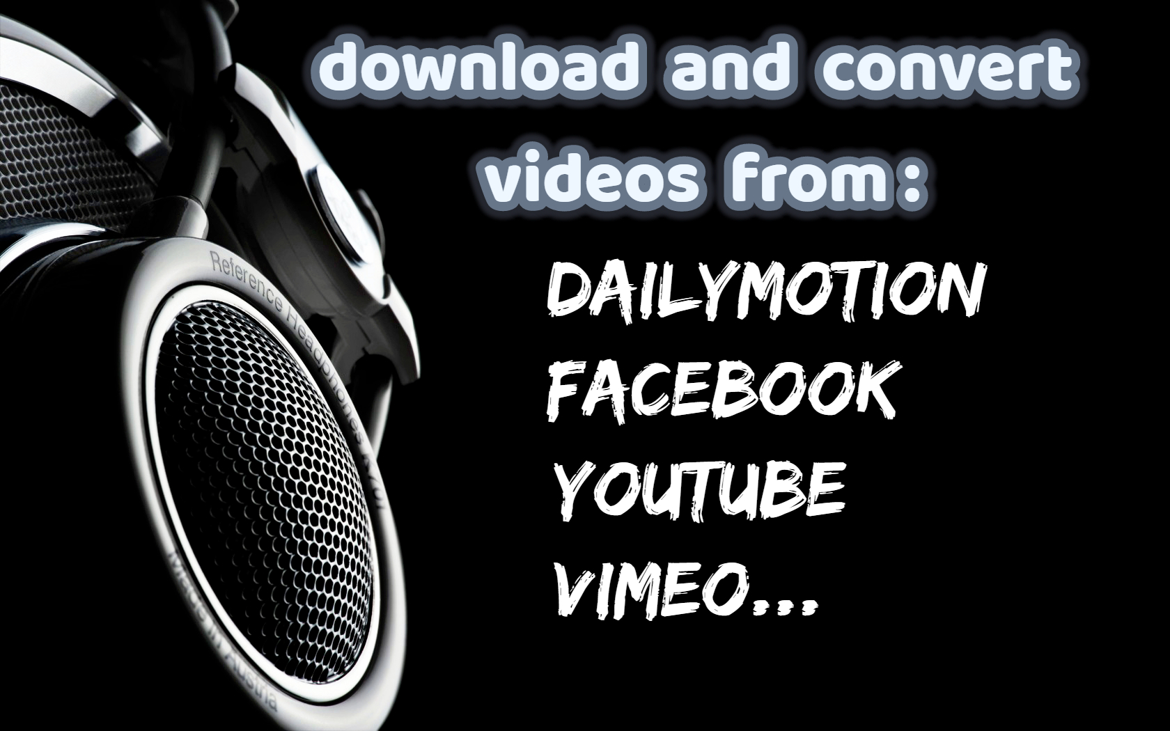 download any video from the net and convert to any format