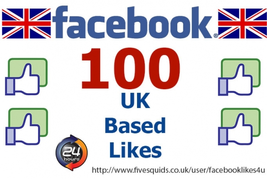 add 100 UK based Facebook Likes to your Facebook Page, Post, Photo, Website, URL