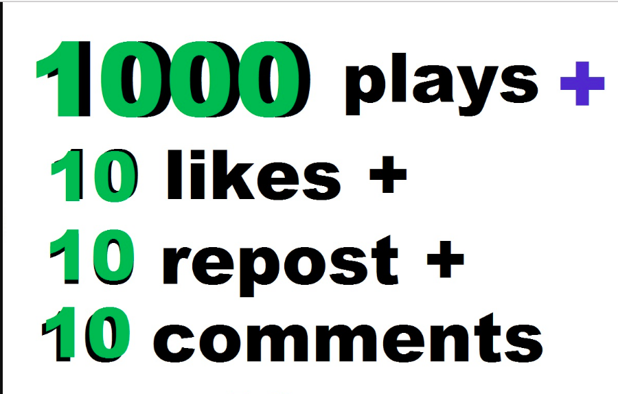 1000 soundcloud plays and 10 comments and 10 likes 10 repost within 24 hours
