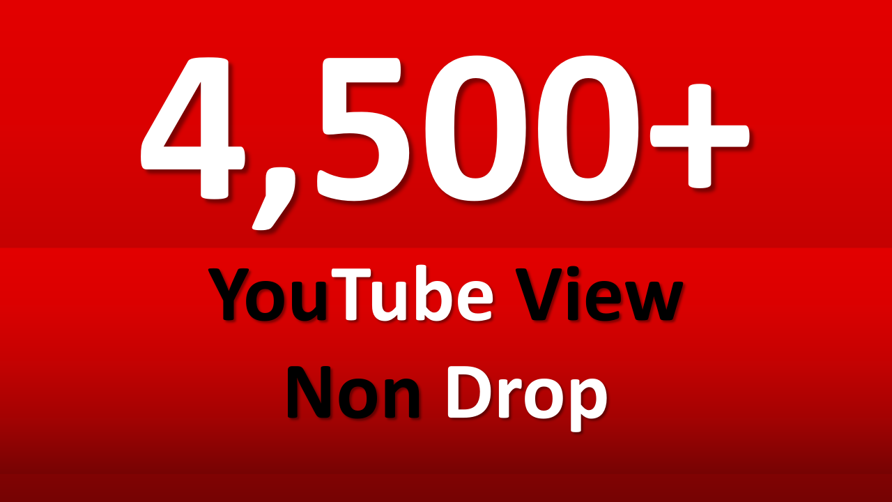 Fast 3,500 - 4,500+ YouTube views