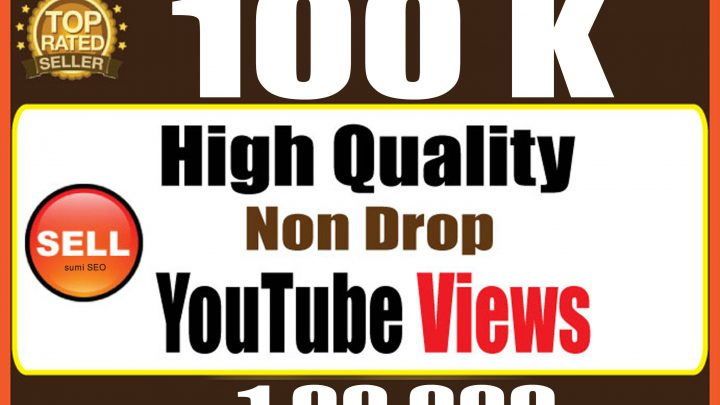 Get 100,000 HIGH QUALITY YouTube Video Views