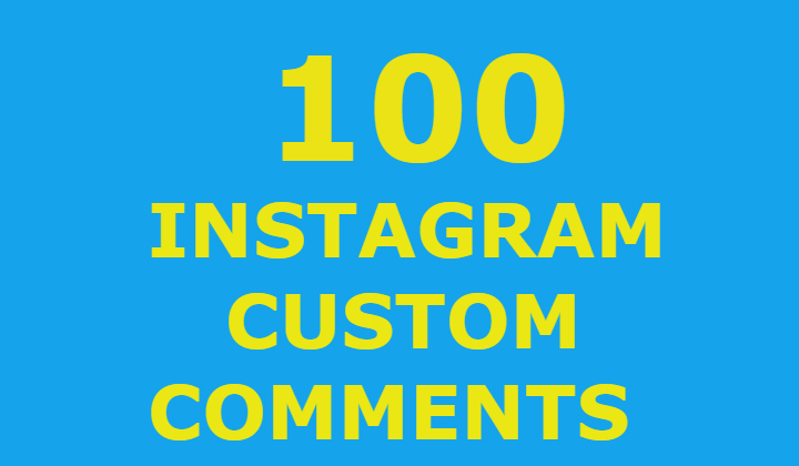 100 CUSTOM INSTAGRAM COMMENTS