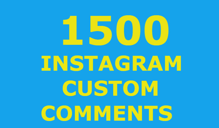 1500 Instagram Custom Comments